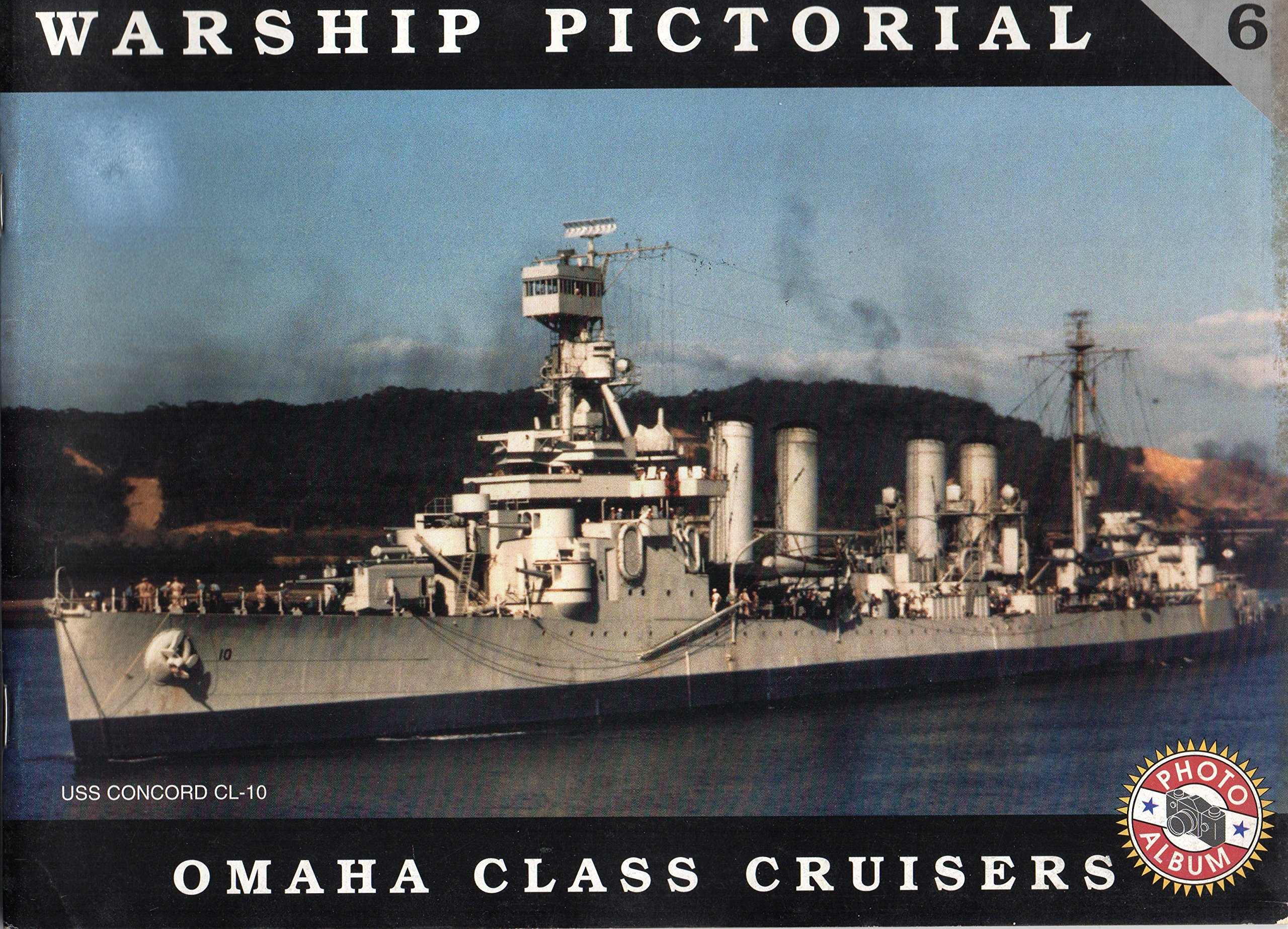 Warship Pictorial No. 6 - USS Omaha Class Cruisers