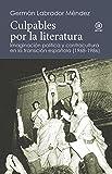 Culpables por la literatura: Imaginación política y contracultura en la transición española (1968-1986)