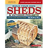 Build Your Own Sheds & Outdoor Projects Manual, Fifth Edition: Step-by-Step Instructions (Creative Homeowner) Catalog of Plan