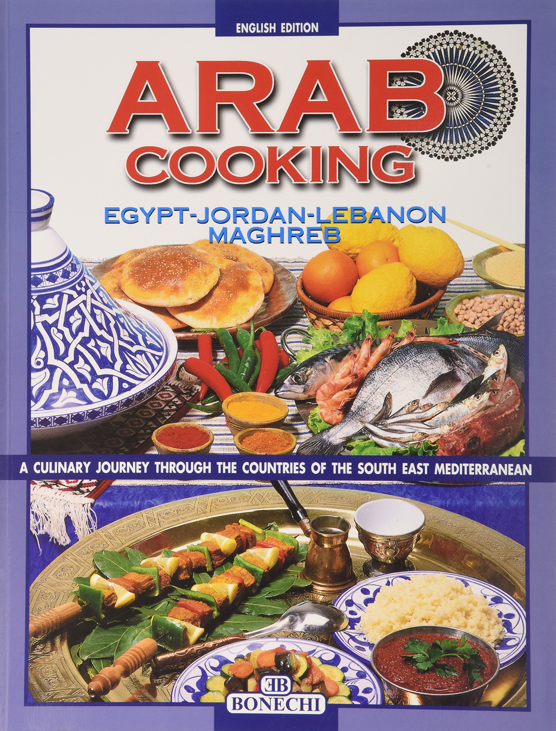 Download Arab Cooking: Egypt, Maghreb, Turkey, Jordan, Lebanon PDF