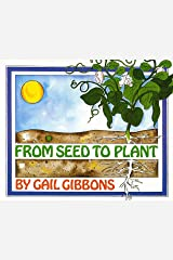 From Seed to Plant Kindle Edition