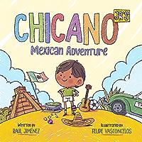 Chicano Jr's Mexican Adventure (Chicano Junior Book 1)