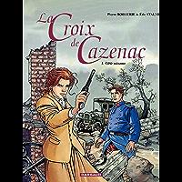 La Croix de Cazenac - Tome 1 - Cible soixante (French Edition)