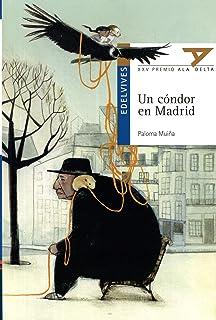 Un cóndor en Madrid (Spanish Edition)