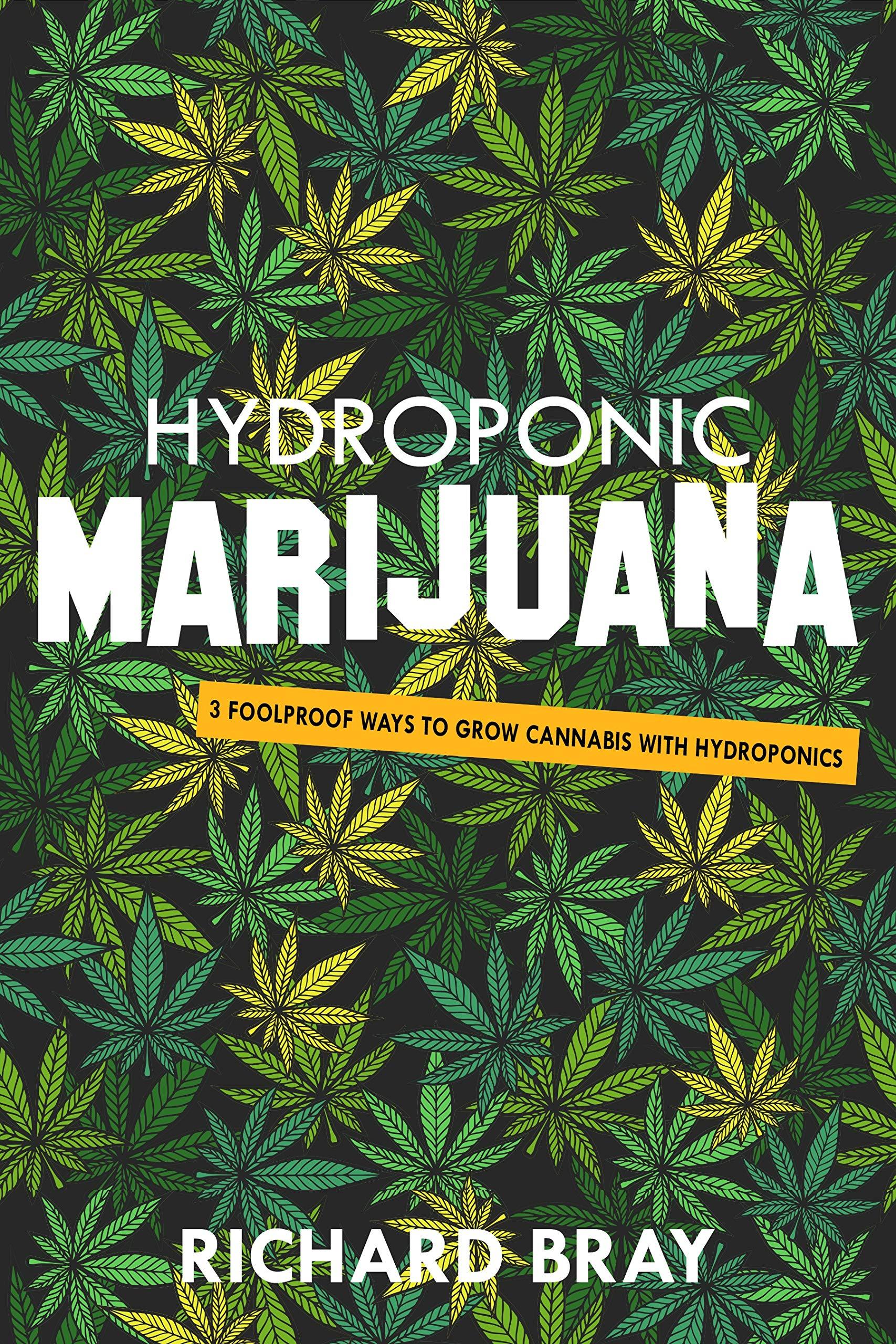 Hydroponic Marijuana  3 Foolproof Ways To Grow Cannabis With Hydroponics  Urban Homesteading Book 5   English Edition