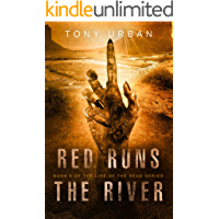 Red Runs the River: A Zombie Apocalypse Thriller (Life of the Dead Book 5) book cover