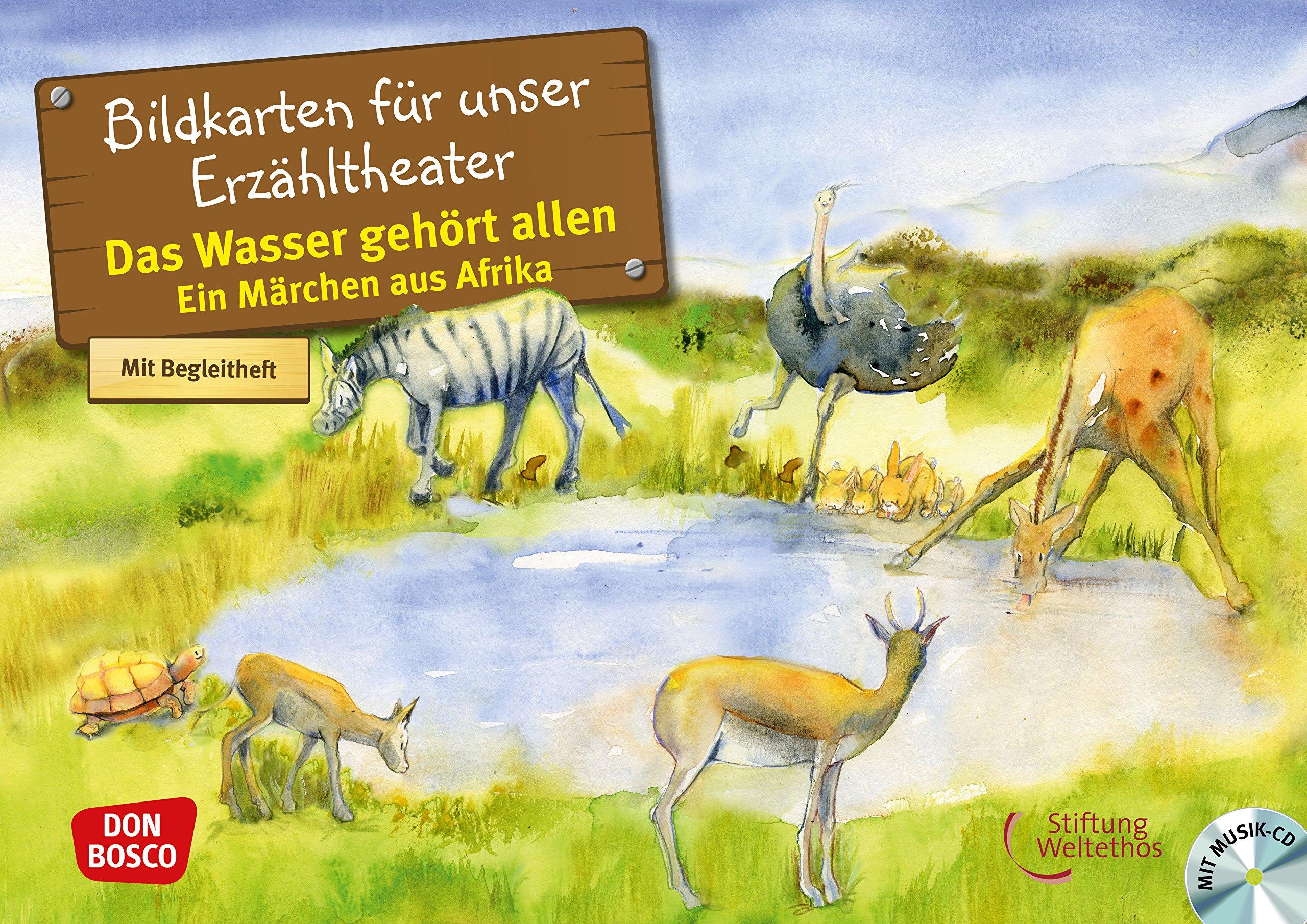 Das Wasser gehört allen. Ein Märchen aus Afrika, Kamishibai Bildkartenset.: Endecken. Erzählen. Begreifen: Märchen. In Kooperation mit Stiftung Weltethos