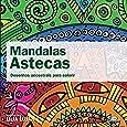 Mandalas Astecas. Desenhos Ancestrais Para Colorir