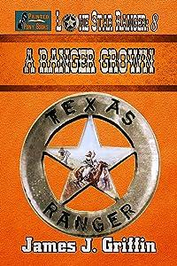 A Ranger Grown (Lone Star Ranger Book 8)