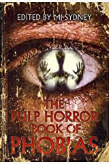 The Pulp Horror Book of Phobias (Pulp Horror Phobias 1) Kindle Edition