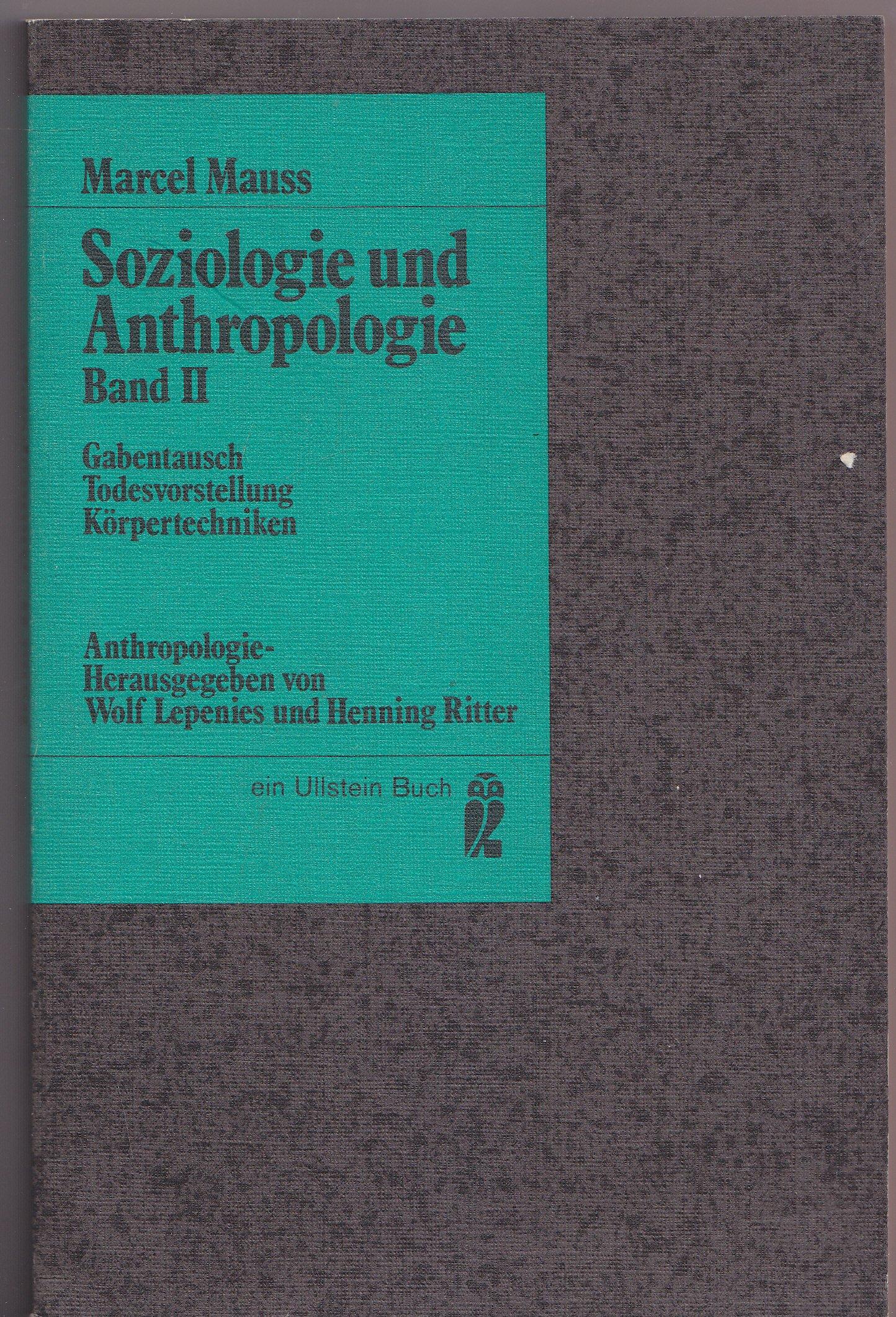 Soziologie Und Anthropologie II. Gabentausch. Todesvorstellung Körpertechniken