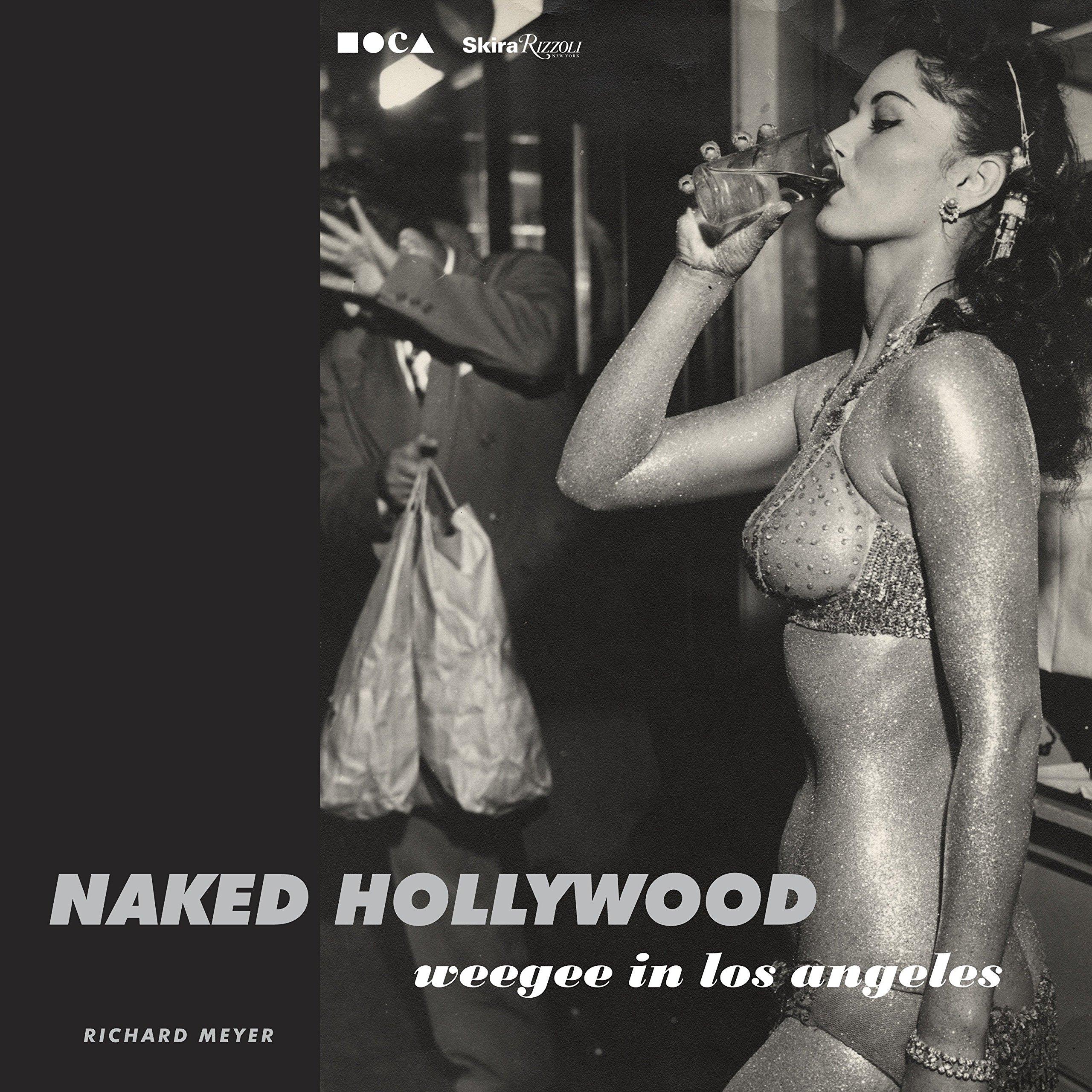 Naked Hollywood: Weegee in Los Angeles