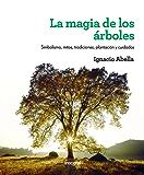 La magia de los árboles (ILUSTRADOS INTEGRAL) (Spanish Edition)