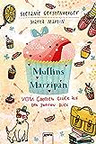 Muffins und Marzipan. Vom großen Glück auf den zweiten Blick (German Edition)