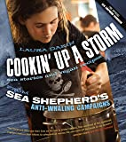 Cookin' Up a Storm: Stories and Recipes from Sea Shepherd's Anti-Whaling Campaigns
