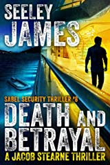 Death and Betrayal: A Jacob Stearne Thriller (Sabel Security Book 8) Kindle Edition