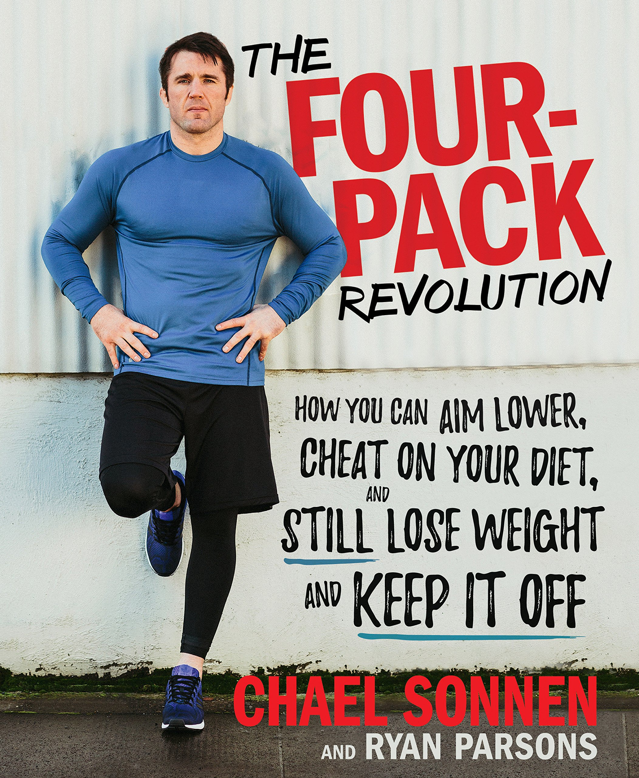 Download The Four-Pack Revolution: How You Can Aim Lower, Cheat on Your Diet, and Still Lose Weight and Keep It Off pdf
