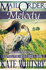 Mail Order Melody - A Clean Historical Mail Order Bride Story (Chapman Mail Order Brides Book 3) Kindle Edition