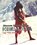 Discover Secrets of The Himalaya