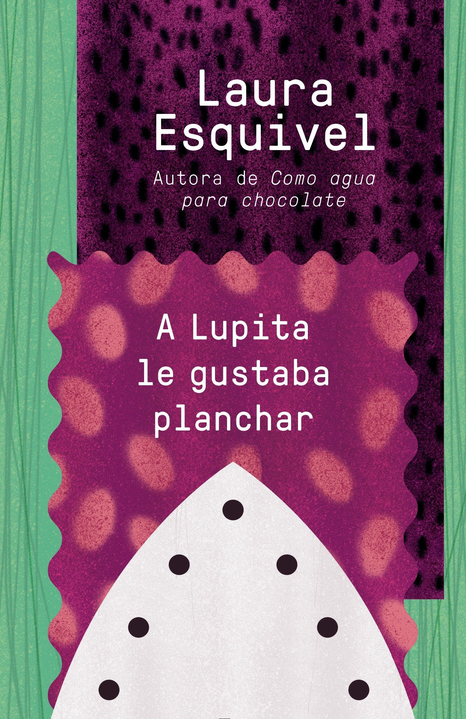 A Lupita Le Gustaba Planchar Lupita Always Liked To Iron Esquivel Laura 9781101969847 Books Amazon Ca