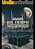 Guerra de las Eras (Trilogia Amos del Tiempo nº 1) (Spanish Edition)