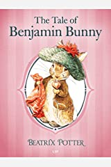 The Tale of Benjamin Bunny (Illustrated) (The Tales of Beatrix Potter Book 4) Kindle Edition