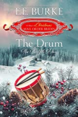 The Drum: The Twelfth Day (Twelve Days of Christmas Mail-Order Brides Book 12) Kindle Edition