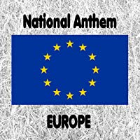 Europe - European National Anthem - Ode to Joy (From the Final Movement of Beethoven's Ninth Symphony)
