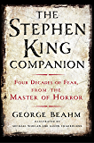The Stephen King Companion: Four Decades of Fear from the Master of Horror