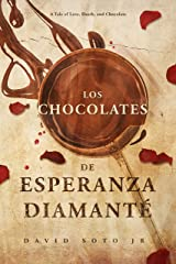 Los Chocolates De Esperanza Diamanté: A Tale of Love, Death, and Chocolate. (Pierre Bernal de los Campos Book 1) Kindle Edition