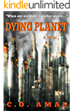 Dying Planet: A Post-Apocalyptic Novel
