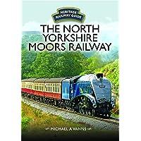 The North Yorkshire Moors Railway (Heritage Railway Guide)