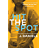 Hit the Spot (Dirty Deeds Book 2)