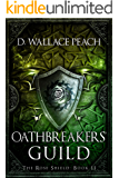 Oathbreakers' Guild (The Rose Shield Book 2)