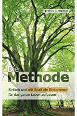 Die Methode - Einfach und mit Spaß ein Einkommen für das ganze Leben aufbauen (German Edition) Kindle Edition