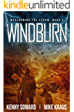 Windburn - Weathering the Storm Book 4: (A Thrilling Post-Apocalyptic Survival Series)