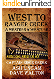 West to Ranger Creek: A Western Adventure (Sundog Series Book 3)