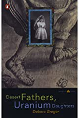 Desert Fathers, Uranium Daughters (Penguin Poets)