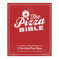 The Pizza Bible: The World's Favorite Pizza Styles, from Neapolitan, Deep-Dish,...