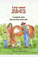 A Boy Named Jack: A Boy Named Jack - a storybook series - Book One
