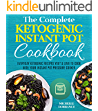 Ketogenic Instant Pot Cookbook: Everyday Ketogenic Recipes You'll Love to Cook with Your Instant Pot Pressure Cooker (Ketogenic Diet, Instant Pot Cookbook)