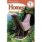DK Readers L1: Homes Around the World (DK Readers Level 1)