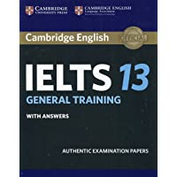 IELTS Practice Tests: Cambridge IELTS 13 General Training Student's Book with Answers: Authentic Examination Papers