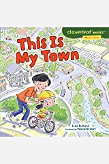 This Is My Town (Cloverleaf Books ™ — Where I Live) Kindle Edition