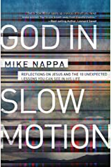 God in Slow Motion: Reflections on Jesus and the 10 Unexpected Lessons You Can See in His Life Kindle Edition