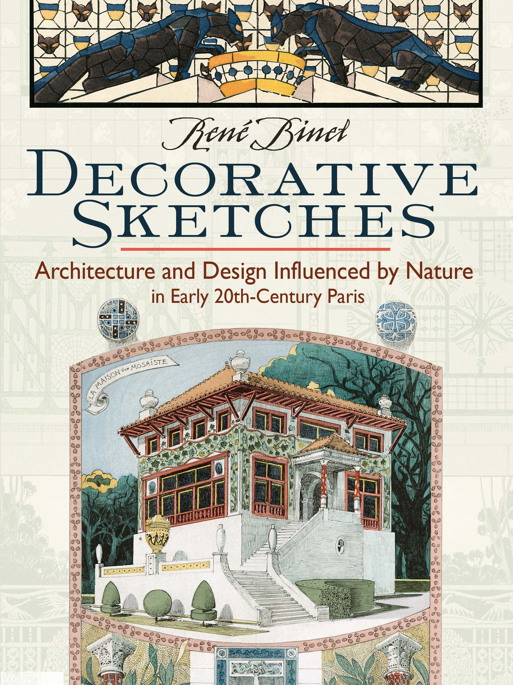 Decorative Sketches: Architecture and Design Influenced by Nature in Early 20th-Century Paris pdf