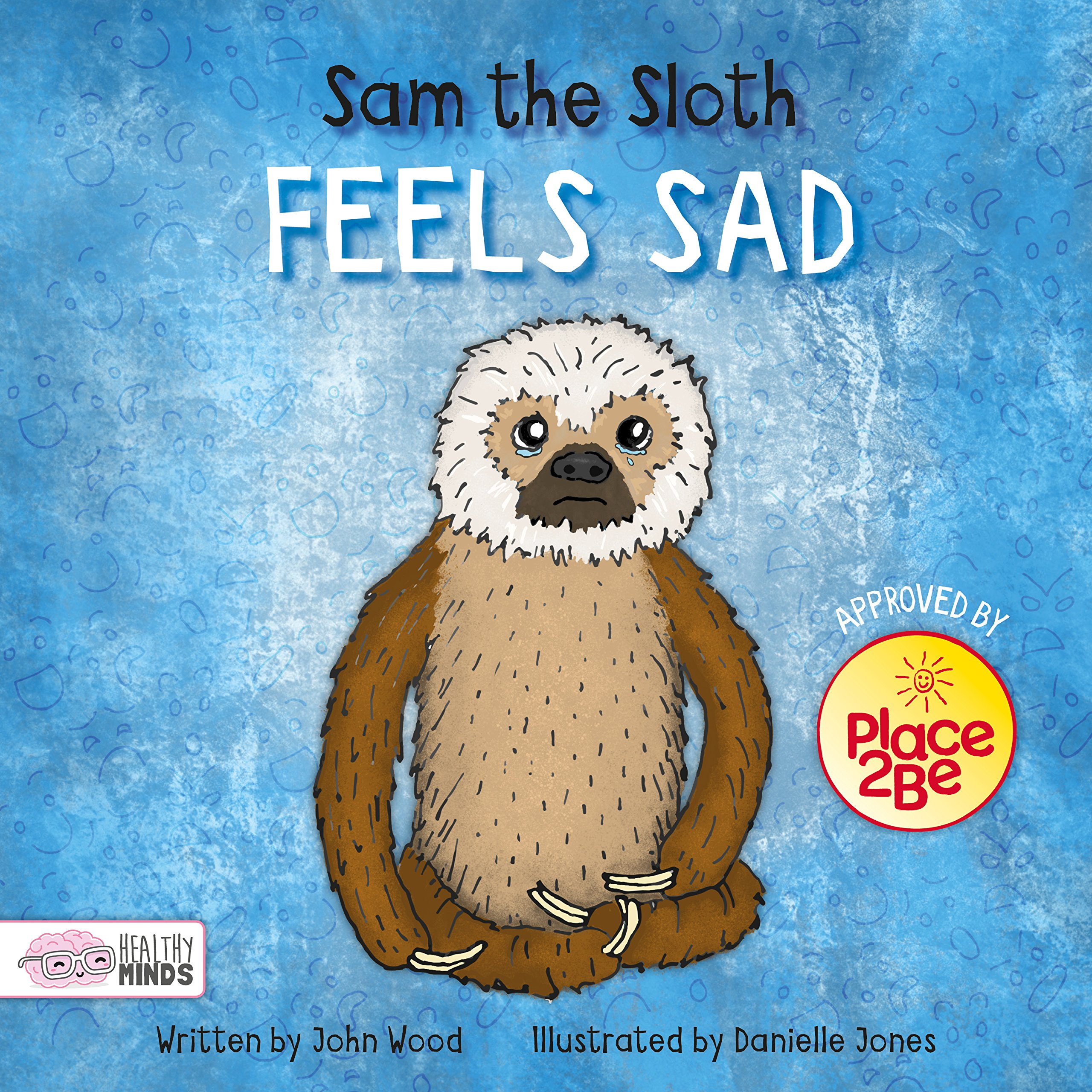 Sam the Sloth Feels Sad (Healthy Minds): 9781786373670: Amazon.com ...