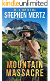 Mountain Massacre (M.I.A. Hunter Book 4)