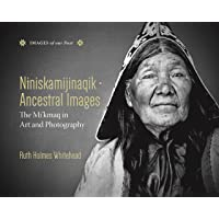 Niniskamijinaqik / Ancestral Images: The Mi'kmaq in Art and Photography