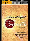 ¿Cómo utilizar el Secreto?: Tus Pensamientos Determinan tu Destino (Spanish Edition)